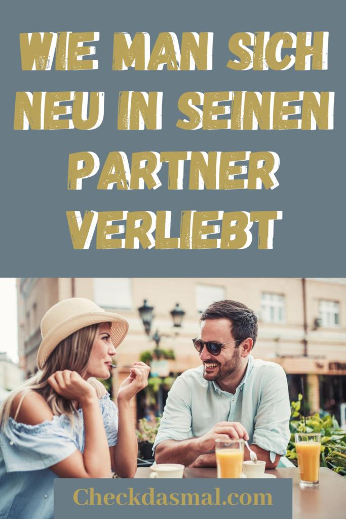 Wie man sich neu in seinen Partner verliebt - checkdasmal.com