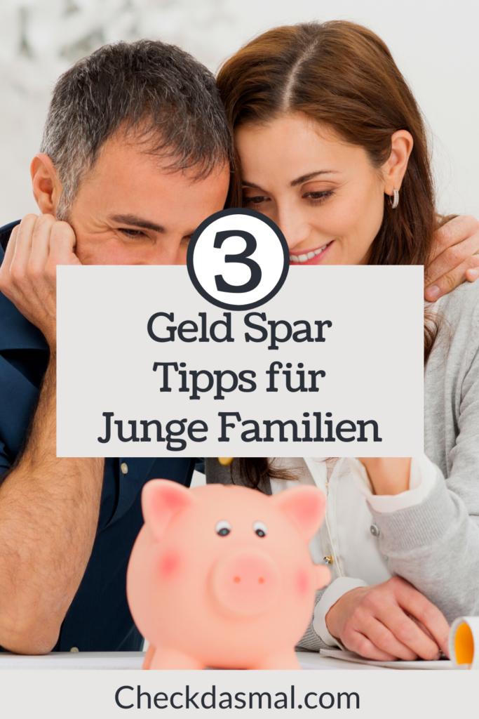 3 Geld Spar Tipps für Junge Familien