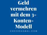Geld vermehren mit dem 3-Konten-Modell (2)