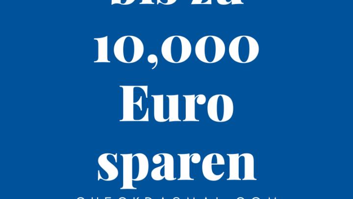 bis zu 10,000 Euro sparen