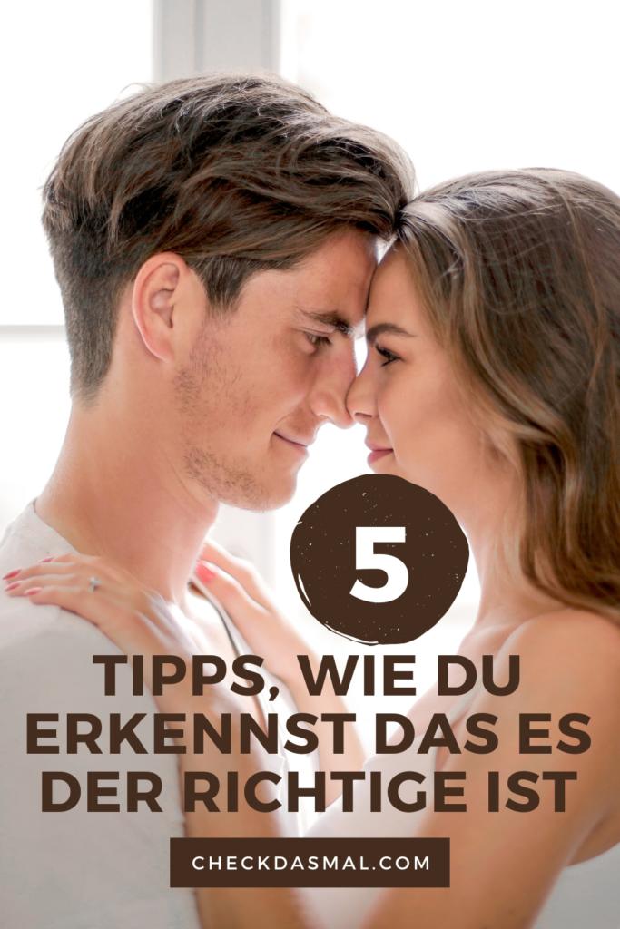 5 Tipps, wie du erkennst das es der Richtige ist