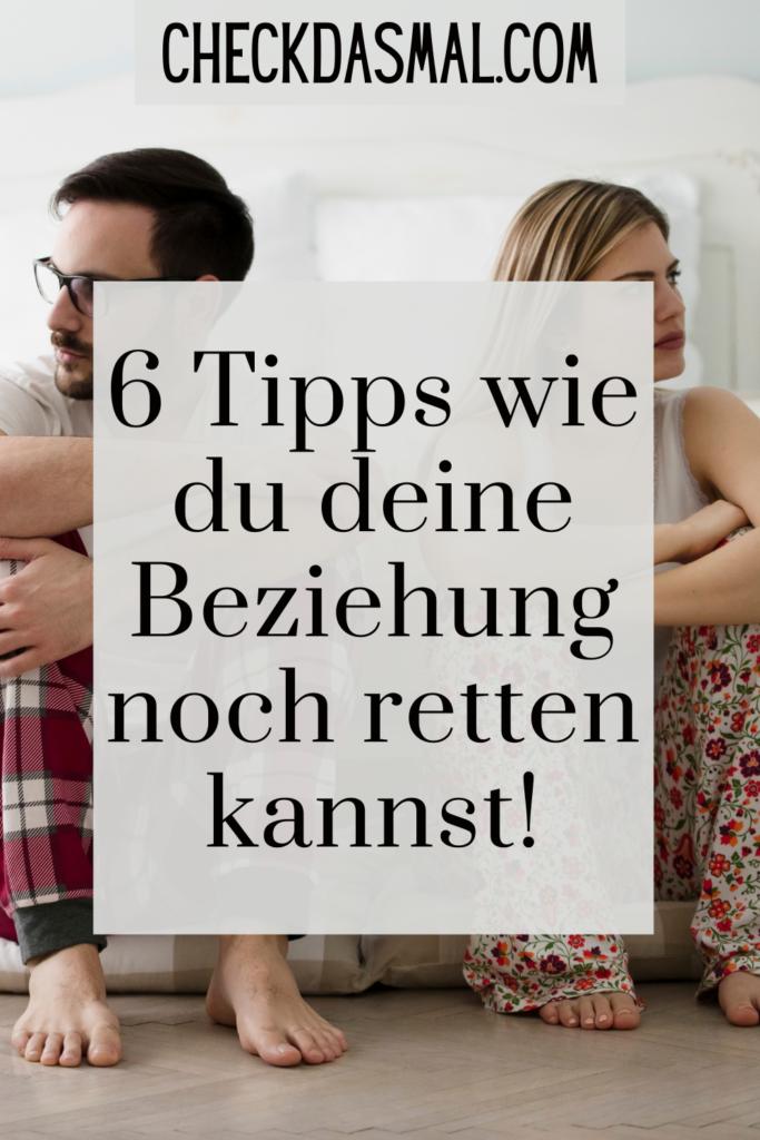 6 Tipps wie du deine Beziehung noch retten kannst