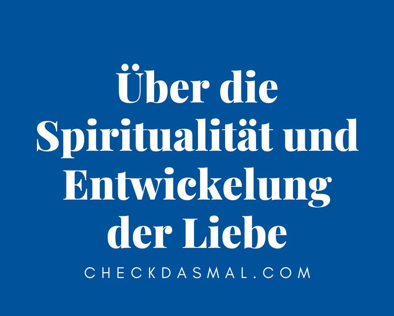 Über die Spiritualität und Entwickelung der Liebe