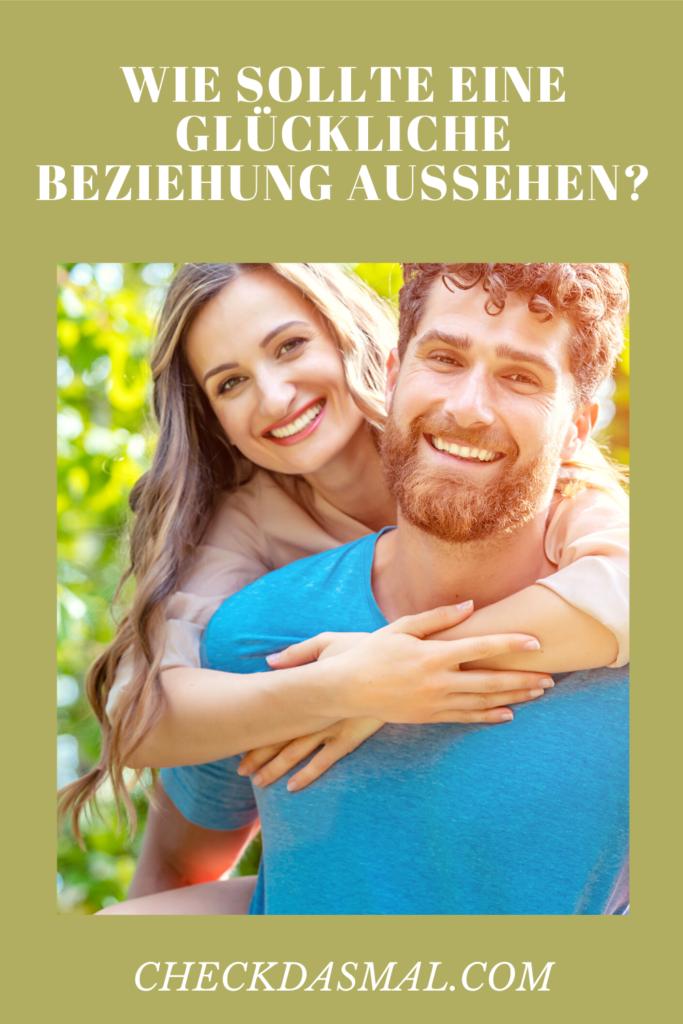 Wie sollte eine Glückliche Beziehung aussehen?